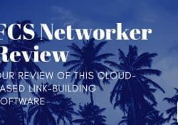 FCS Networker Review - Cloud Based Link Building Software Review