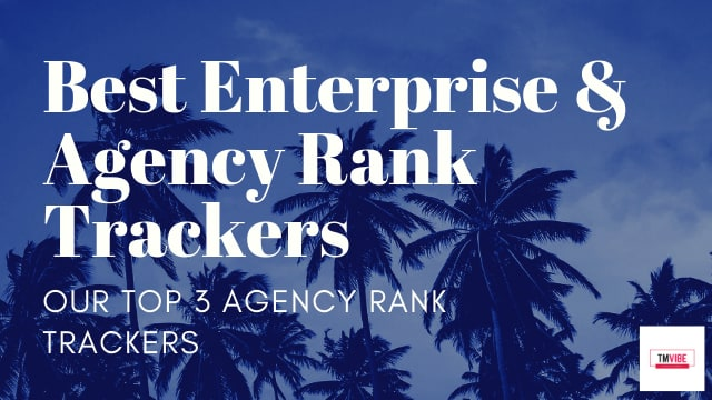 Top 3 Best Enterprise & Agency Rank Trackers