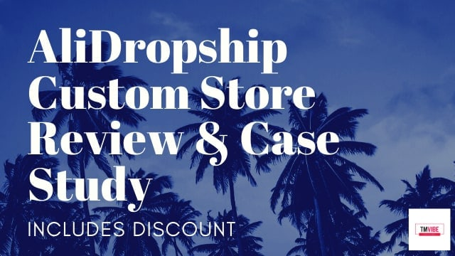 AliDropship Custom Store Review, Case Study & Discount Code
