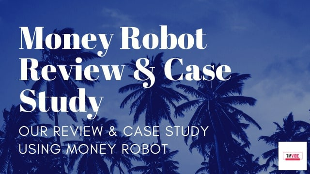 Money Robot Review & Case Study
