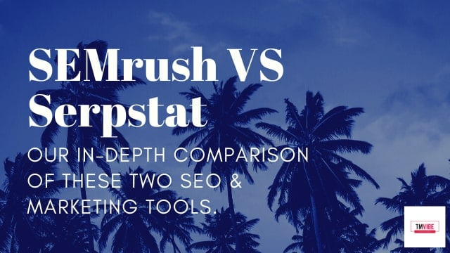 Serpstat Vs Semrush Review