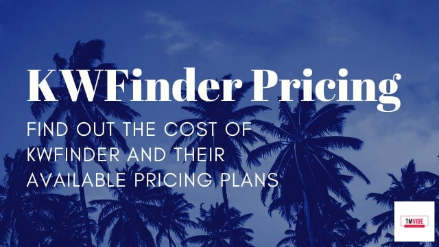 KW Finder Pricing and Costs