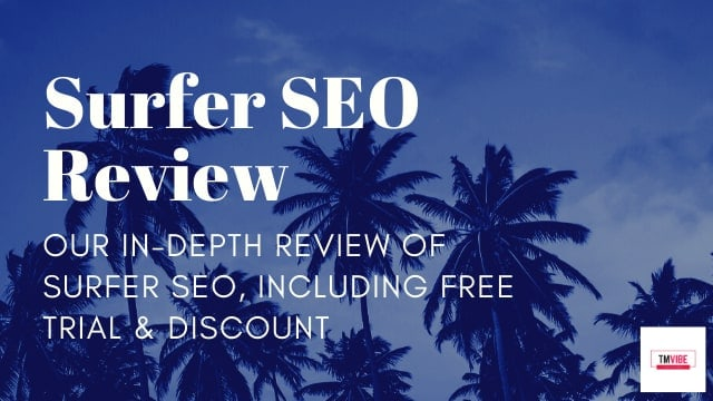 Surfer SEO Review Including Features & Case Study