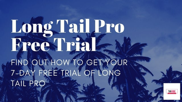 Longtail Pro Free Trial: Start 7-day Trial Now 2021