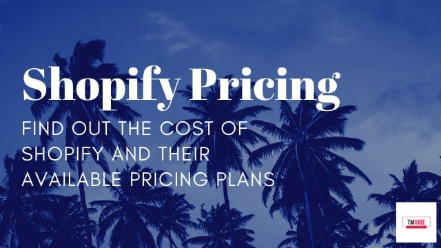 Shopify Price - What's the cost of shopify